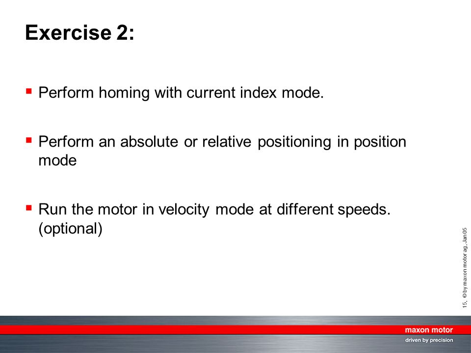 15, © by maxon motor ag, Jan 05 Exercise 2: Perform homing with current index mode.