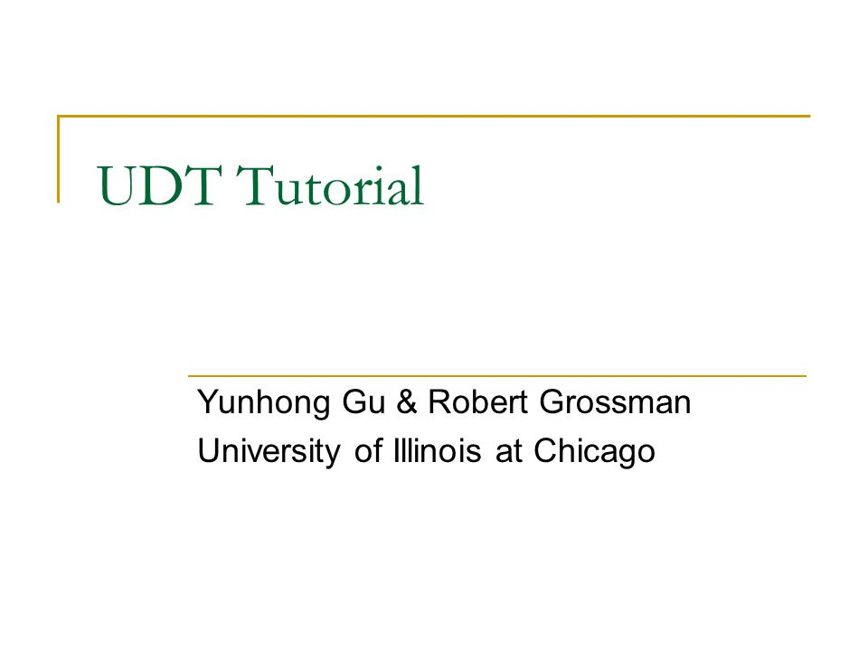 Outline Introduction Installation Programming using UDT Performance tuning Conclusion