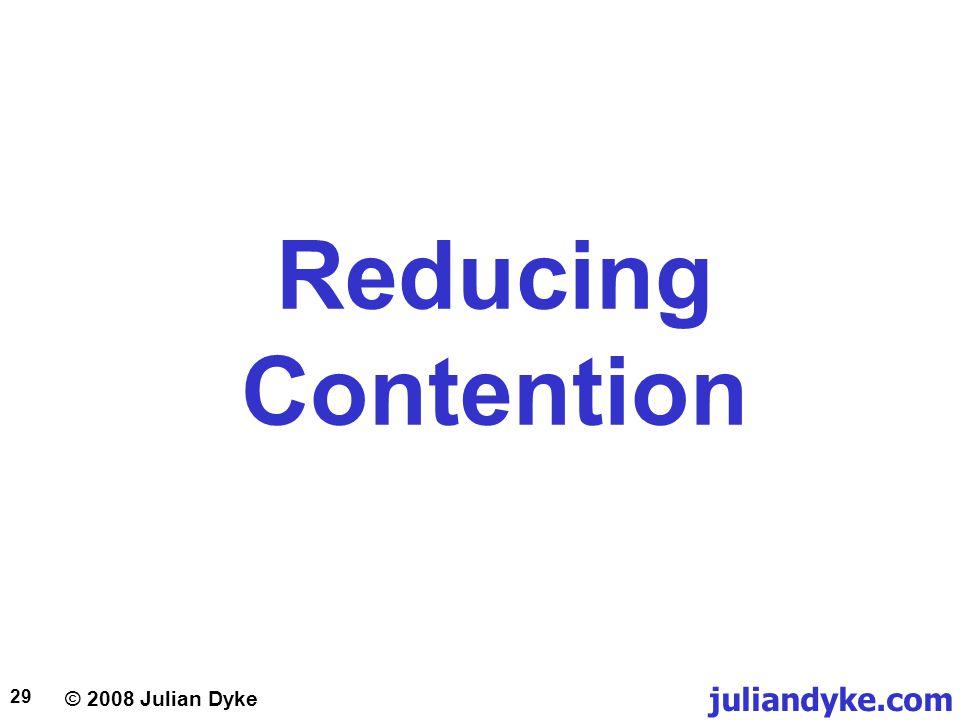 © 2008 Julian Dyke juliandyke.com 29 Reducing Contention