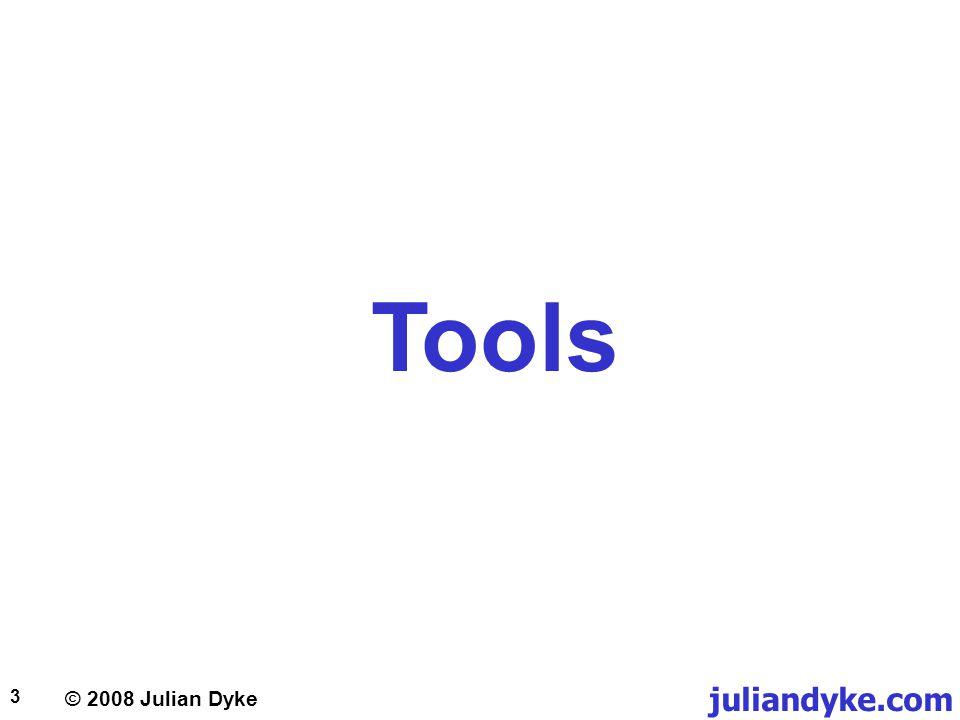 © 2008 Julian Dyke juliandyke.com 3 Tools