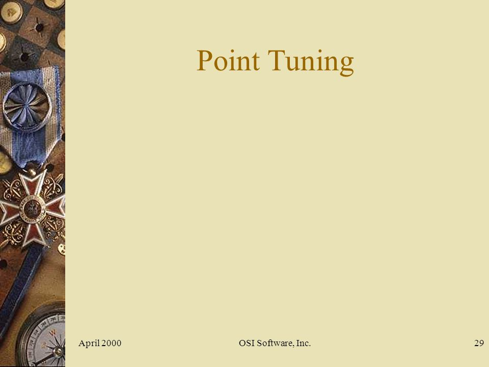 April 2000OSI Software, Inc.29 Point Tuning