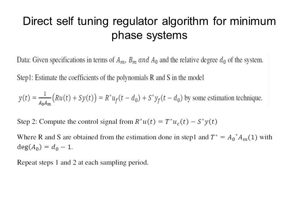 Direct self tuning regulator algorithm for minimum phase systems
