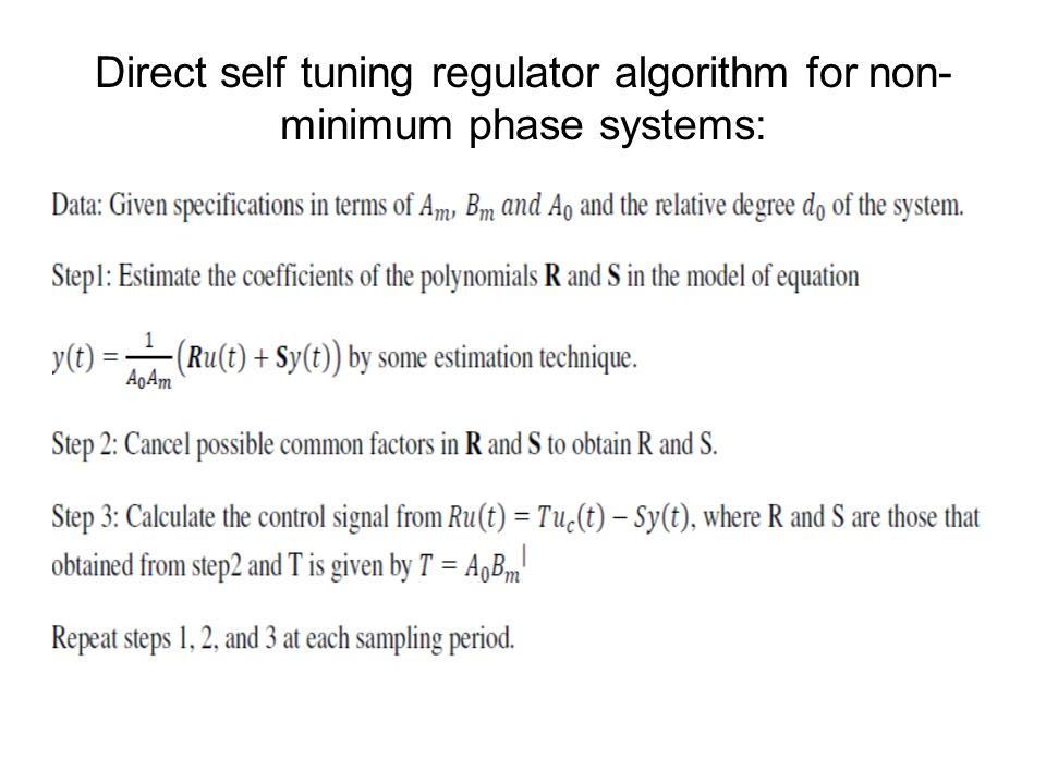 Direct self tuning regulator algorithm for non- minimum phase systems: