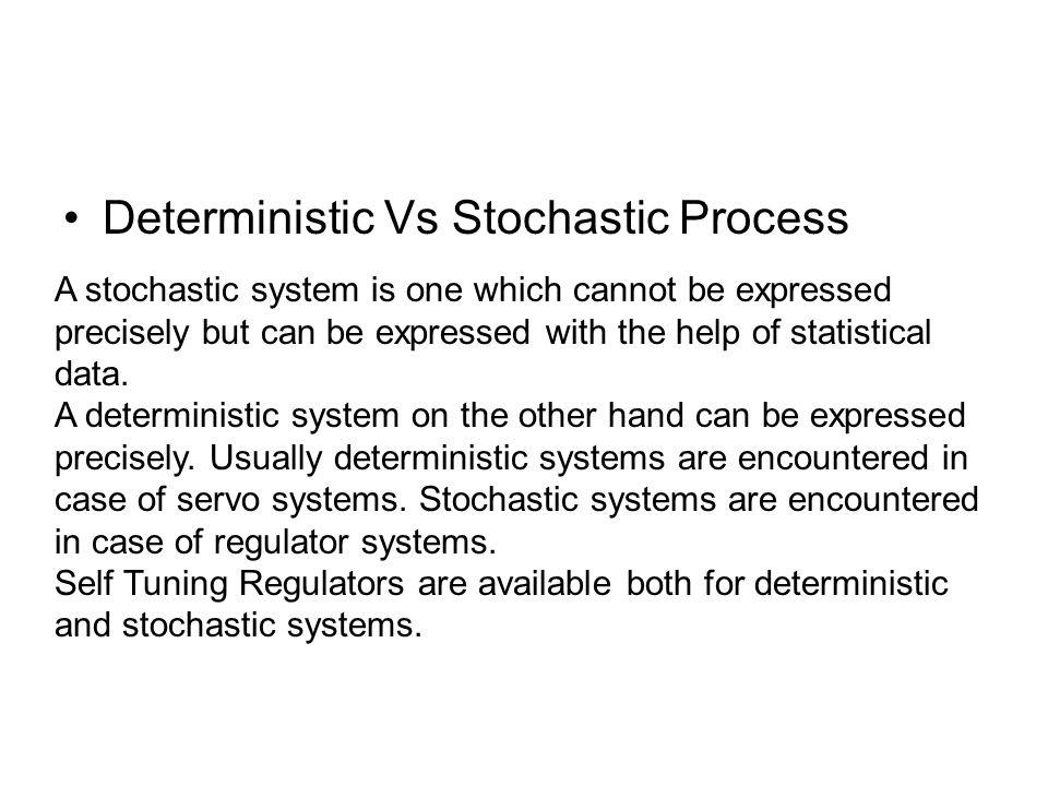 Deterministic Indirect Self Tuning Regulators Pole placement design a simple method of controller design.