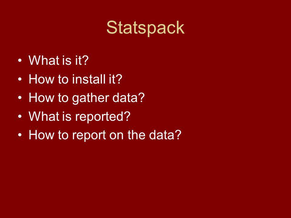 Statspack What is it. How to install it. How to gather data.