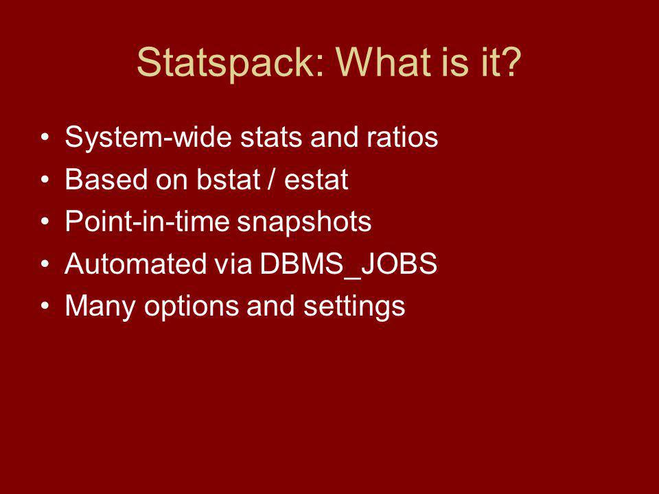 Statspack: What is it.