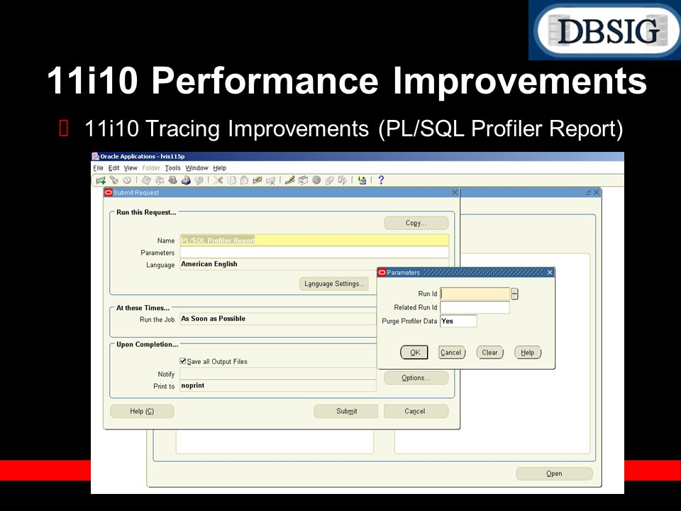 11i10 Tracing Improvements (PL/SQL Profiler Report) 11i10 Performance Improvements