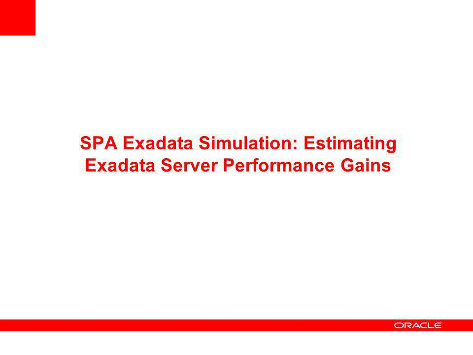 SPA Enhancements: Oracle Database 11g Release 2 Using SPA With Other Testing Tools – Build Trials from STS Allows comparing two different STS and gene