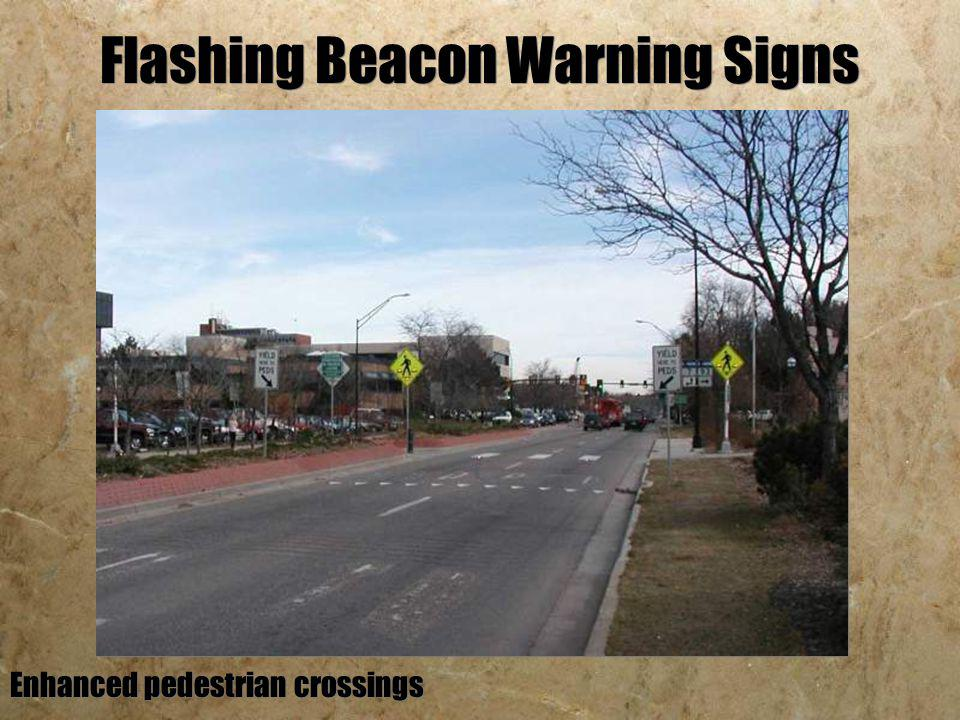 Flashing Beacon Warning Signs Enhanced pedestrian crossings