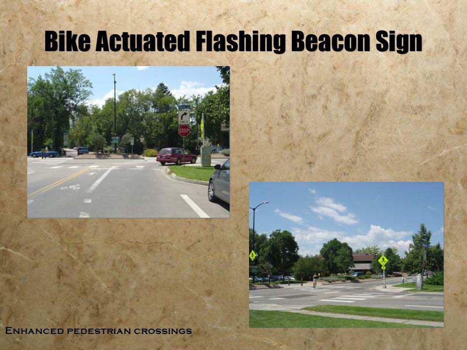 Enhanced pedestrian crossings Bike Actuated Flashing Beacon Sign