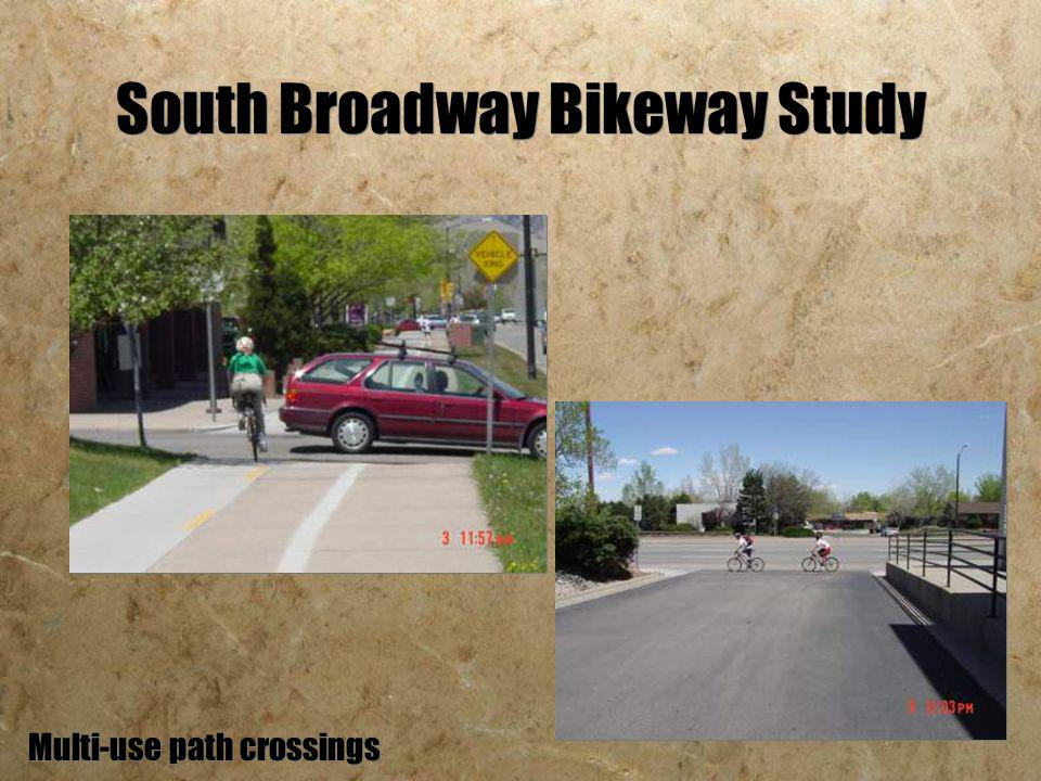 South Broadway Bikeway Study Multi-use path crossings