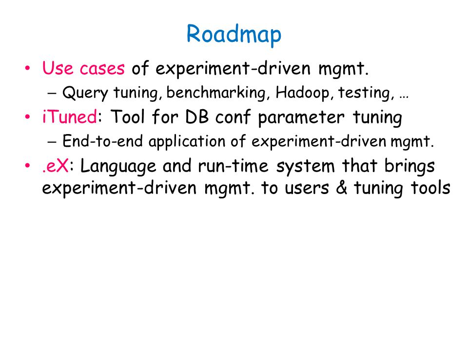 Roadmap Use cases of experiment-driven mgmt.