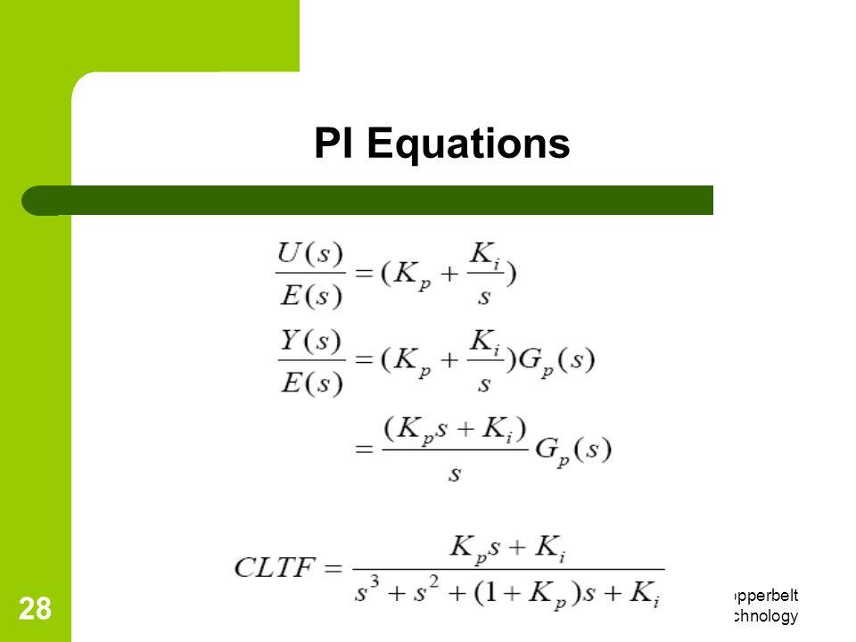6/4/2014 Eng R. L. Nkumbwa, Copperbelt University, School of Technology 28 PI Equations