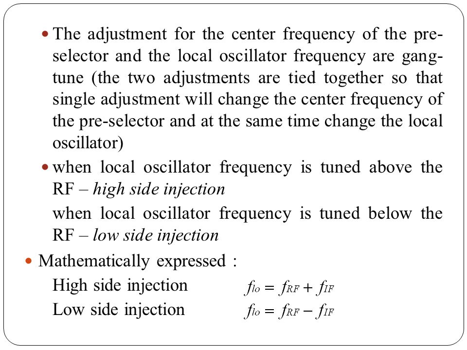 The adjustment for the center frequency of the pre- selector and the local oscillator frequency are gang- tune (the two adjustments are tied together