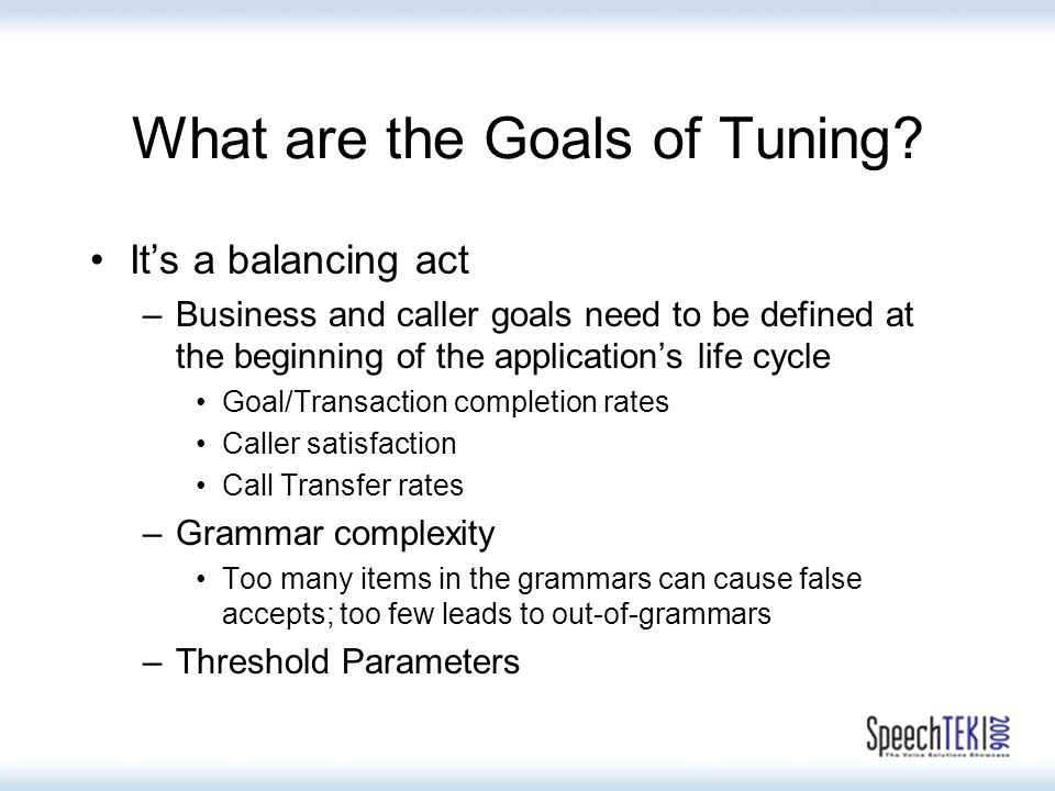 What are the Goals of Tuning.