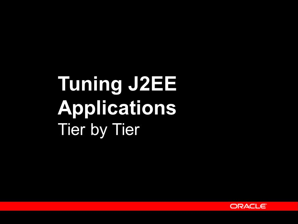 Tuning J2EE Applications Tier by Tier