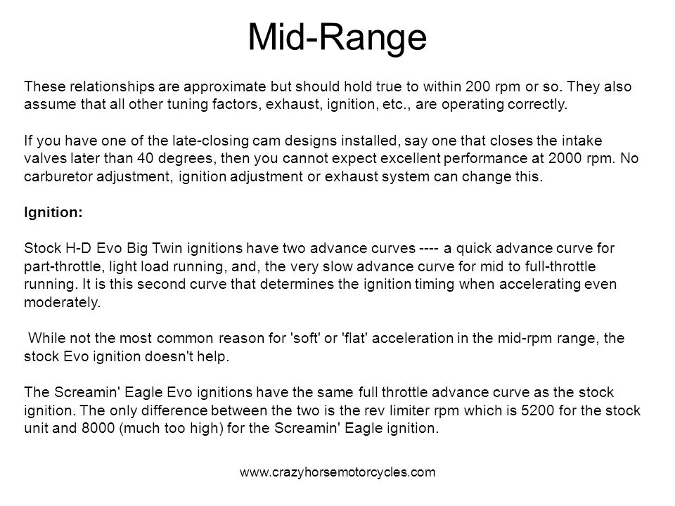www.crazyhorsemotorcycles.com Mid-Range These relationships are approximate but should hold true to within 200 rpm or so. They also assume that all ot