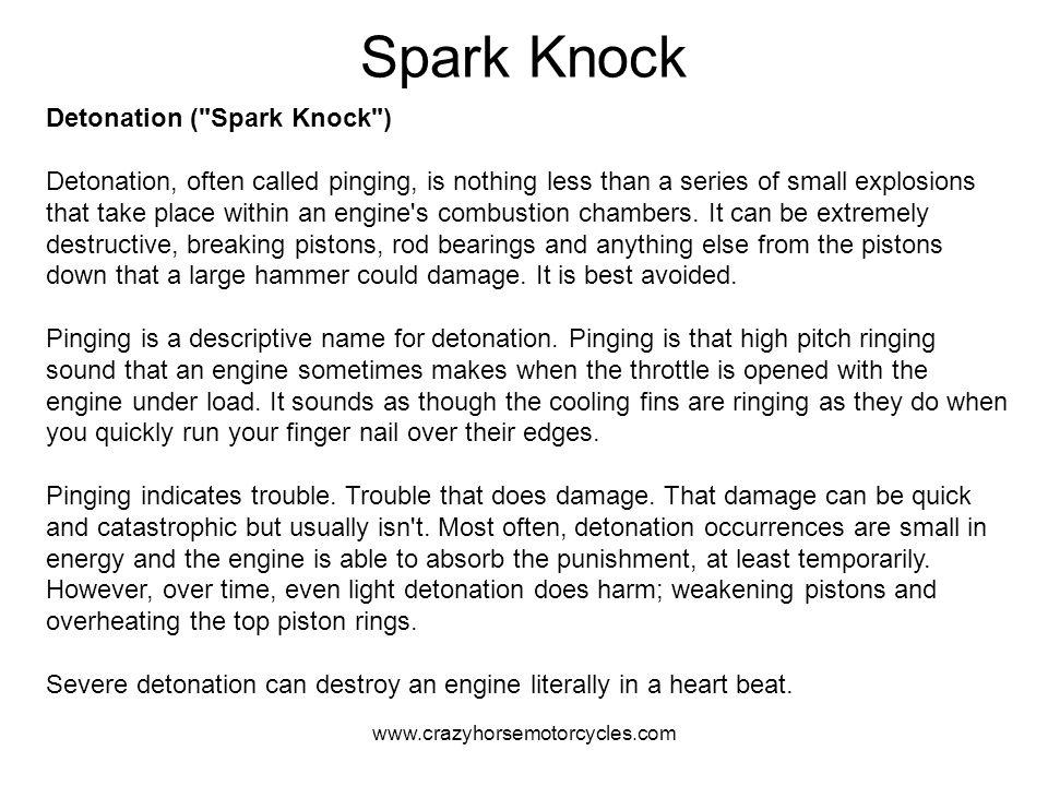 www.crazyhorsemotorcycles.com Spark Knock Detonation (