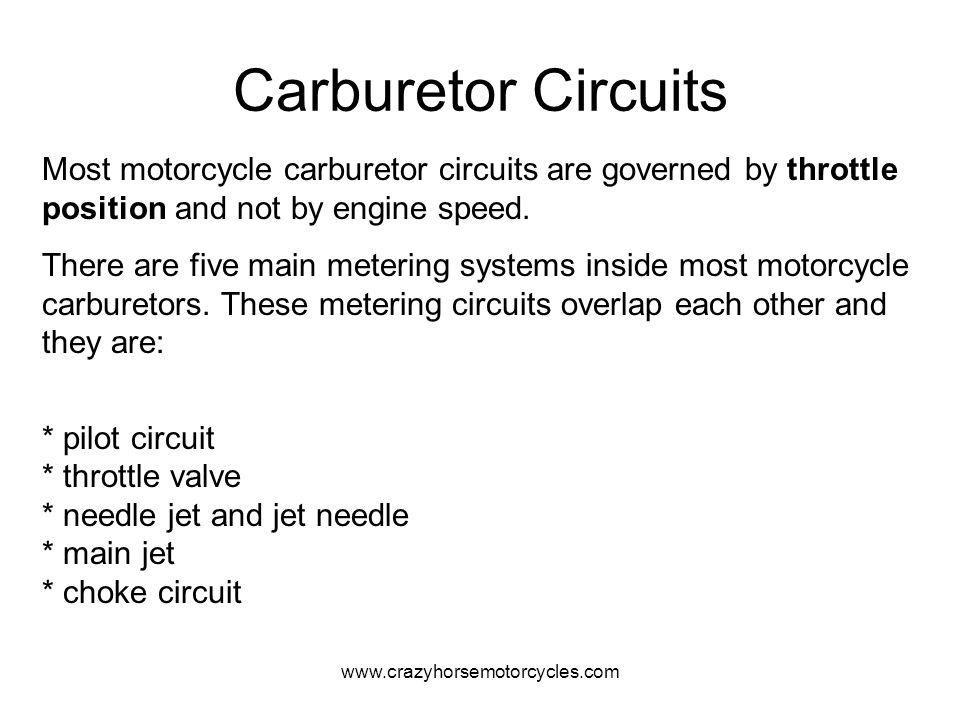 www.crazyhorsemotorcycles.com Poor Mileage Carburetor tuning: Mikuni HSR42/45/48 carburetors are jetted to meet the requirements of the great majority of engine tuning setups.