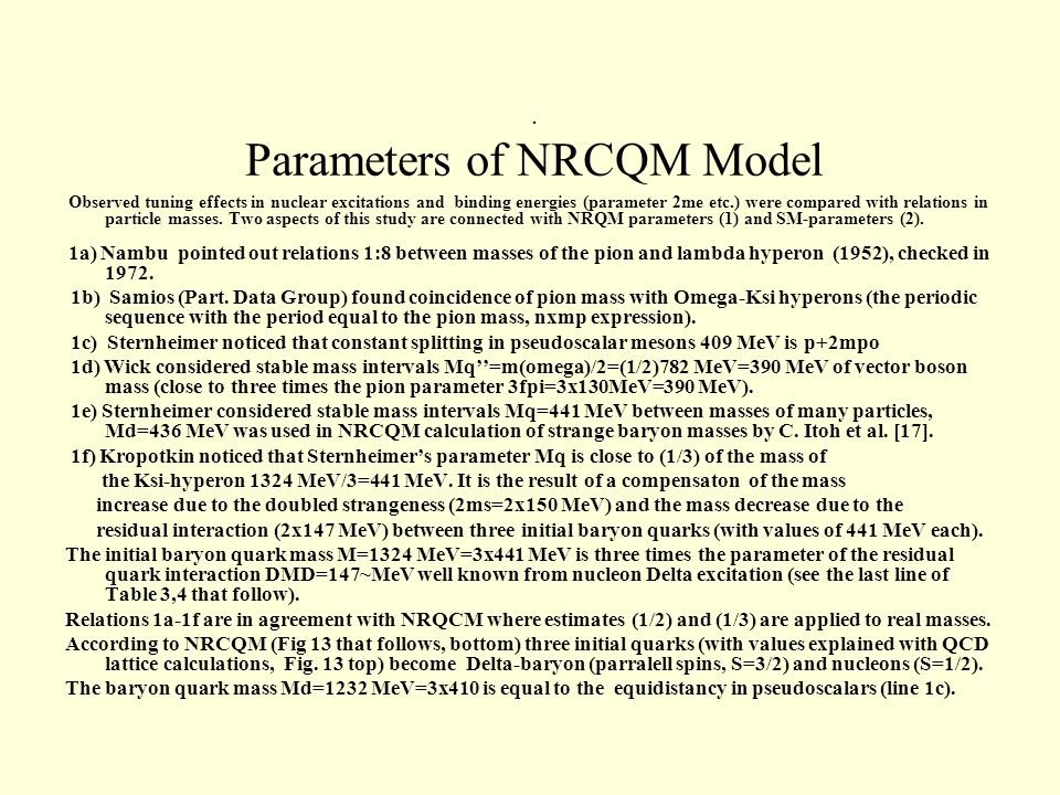 Parameters of NRCQM Model Observed tuning effects in nuclear excitations and binding energies (parameter 2me etc.) were compared with relations in particle masses.