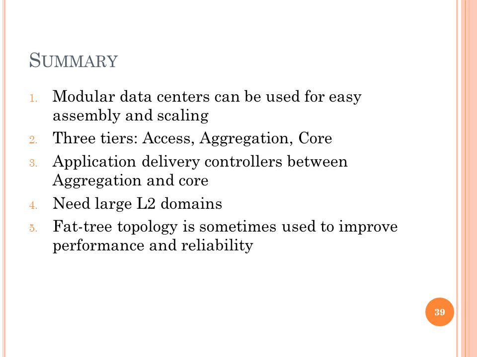 S UMMARY 1.Modular data centers can be used for easy assembly and scaling 2.
