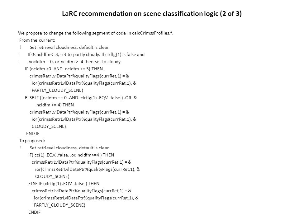 LaRC recommendation on scene classification logic (2 of 3) We propose to change the following segment of code in calcCrimssProfiles.f.