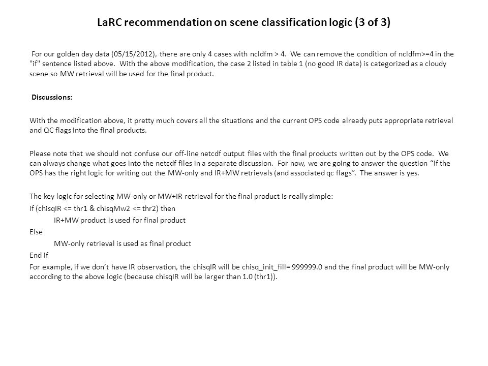 LaRC recommendation on scene classification logic (3 of 3) For our golden day data (05/15/2012), there are only 4 cases with ncldfm > 4.