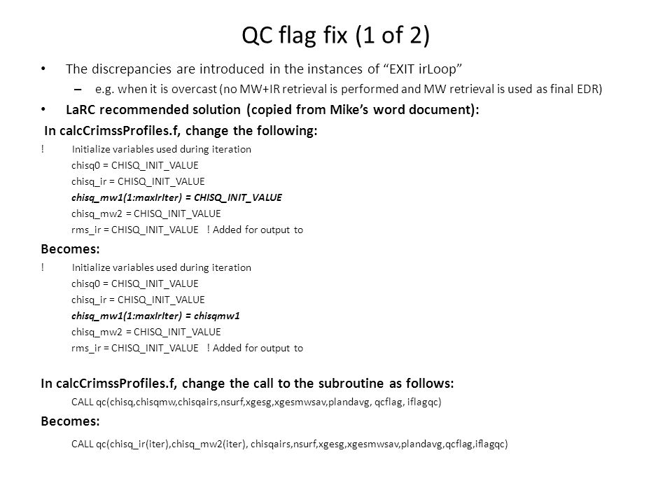 QC flag fix (1 of 2) The discrepancies are introduced in the instances of EXIT irLoop – e.g.
