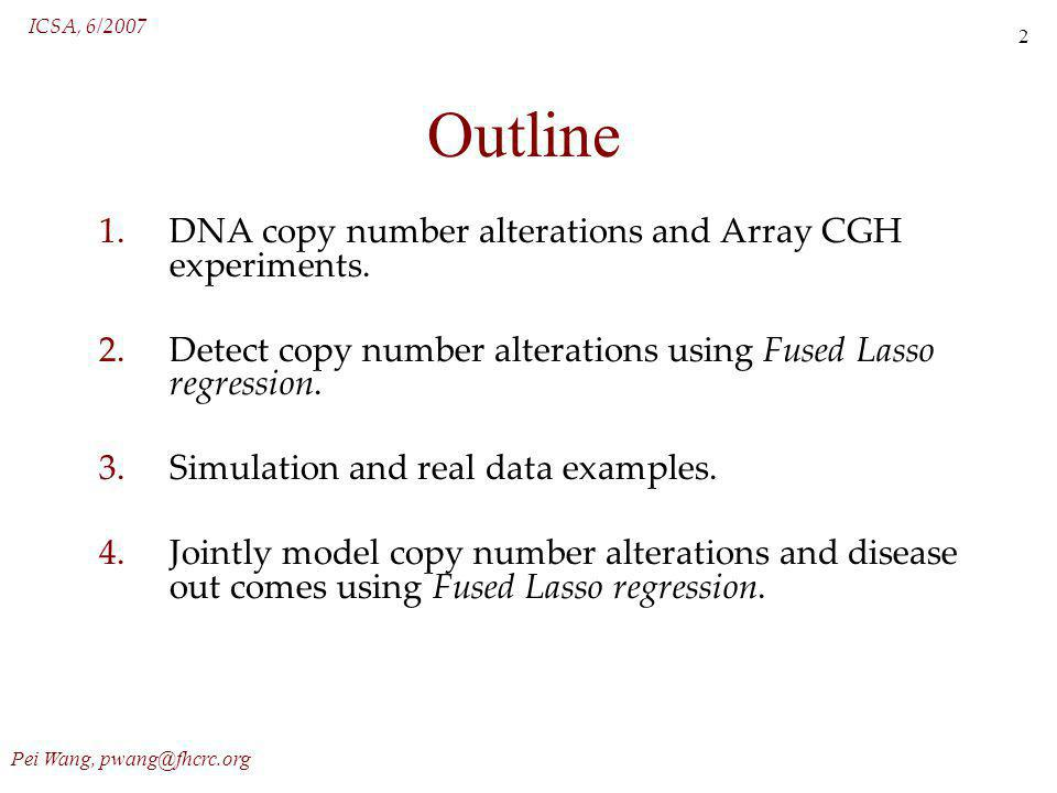 ICSA, 6/2007 Pei Wang, pwang@fhcrc.org 23 Real Data Example Breast Cancer Cell line MDA157 (Pollack 2002)