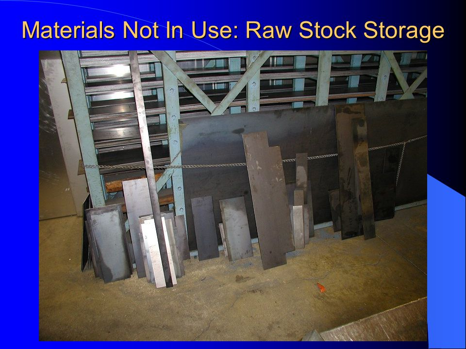 Materials Not In Use: Raw Stock Storage