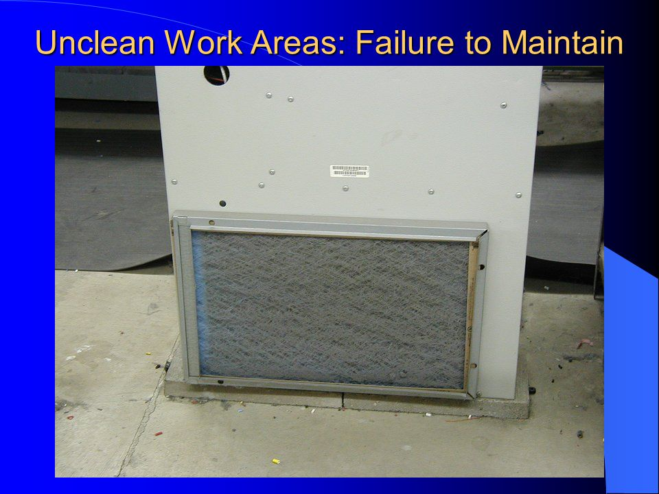 Unclean Work Areas: Failure to Maintain