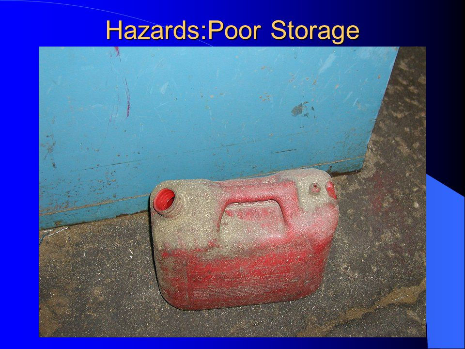 Hazards:Poor Storage
