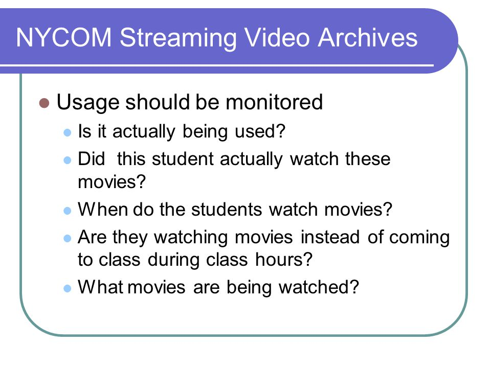 NYCOM Streaming Video Archives Usage should be monitored Is it actually being used.