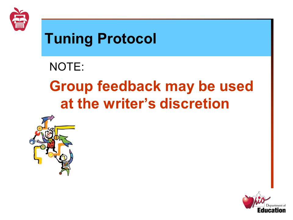 Tuning Protocol NOTE: Group feedback may be used at the writers discretion