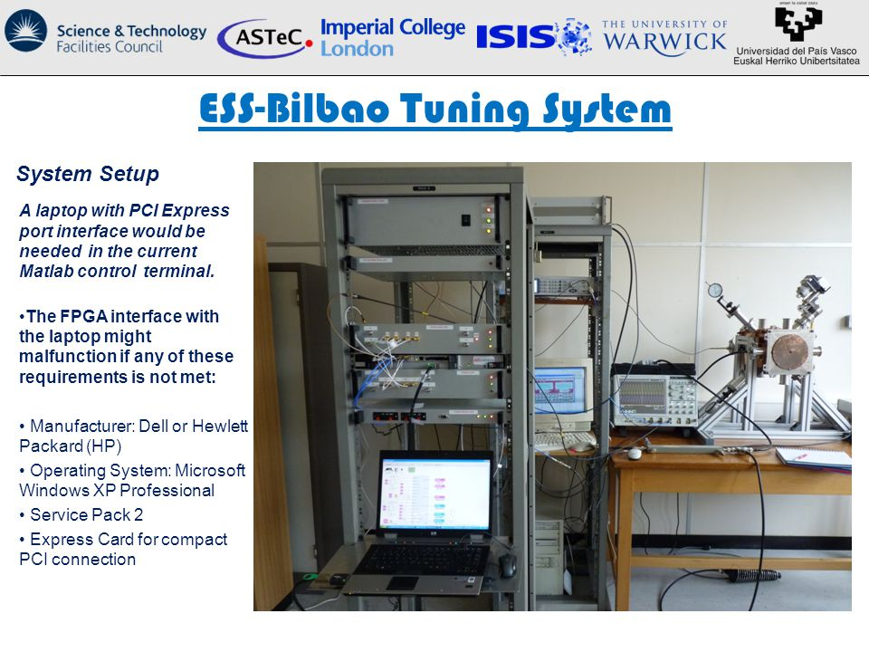 ESS-Bilbao Tuning System System Setup A laptop with PCI Express port interface would be needed in the current Matlab control terminal.