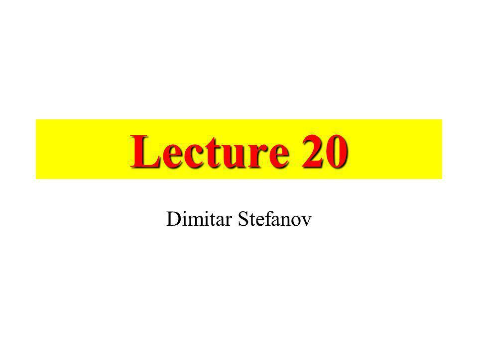 Lecture 20 Dimitar Stefanov
