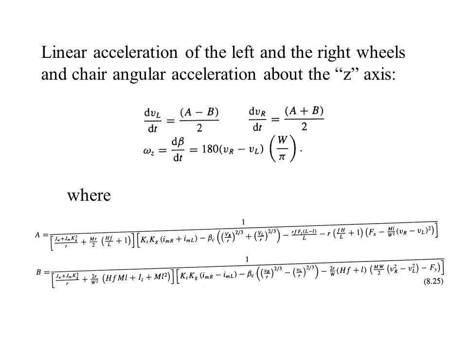 Linear acceleration of the left and the right wheels and chair angular acceleration about the z axis: where
