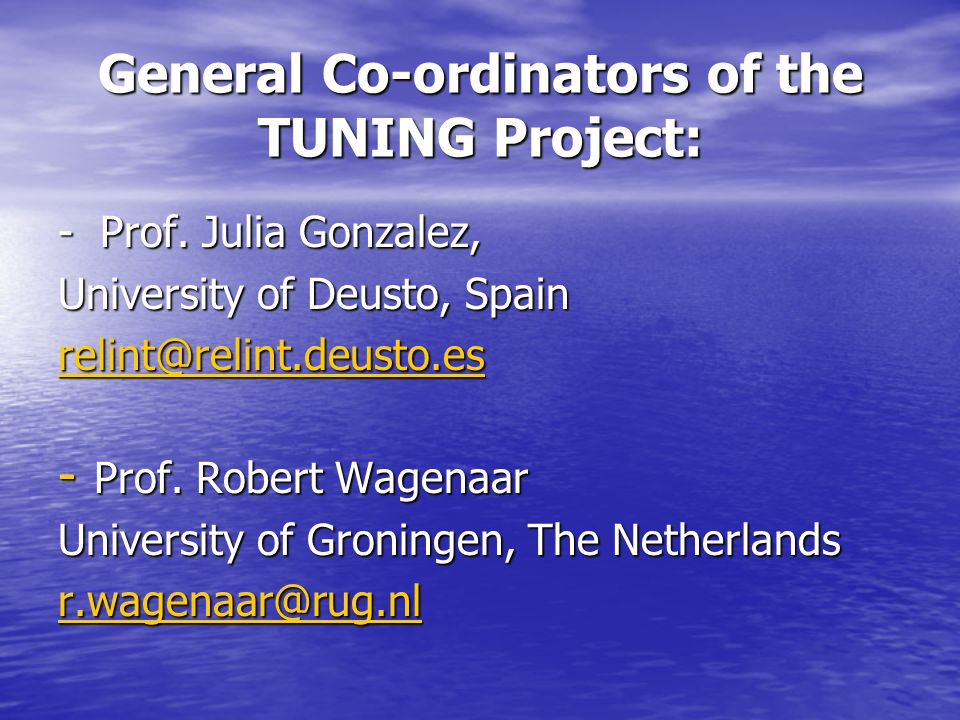 General Co-ordinators of the TUNING Project: - Prof.