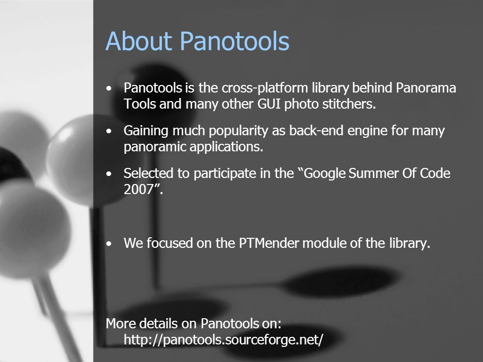 About Panotools Panotools is the cross-platform library behind Panorama Tools and many other GUI photo stitchers.