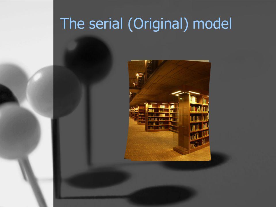 The serial (Original) model Serial task