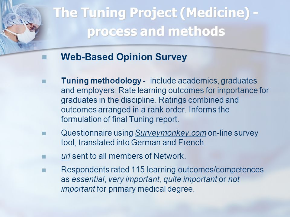 The Tuning Project (Medicine) - process and methods Web-Based Opinion Survey Tuning methodology - include academics, graduates and employers.