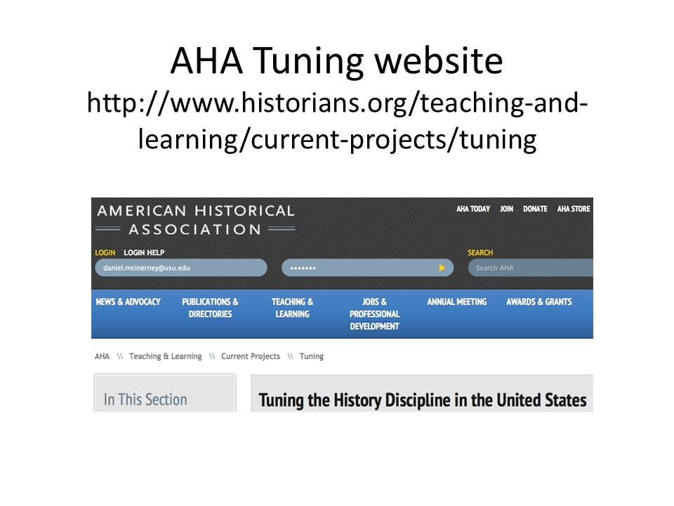 AHA Tuning website http://www.historians.org/teaching-and- learning/current-projects/tuning