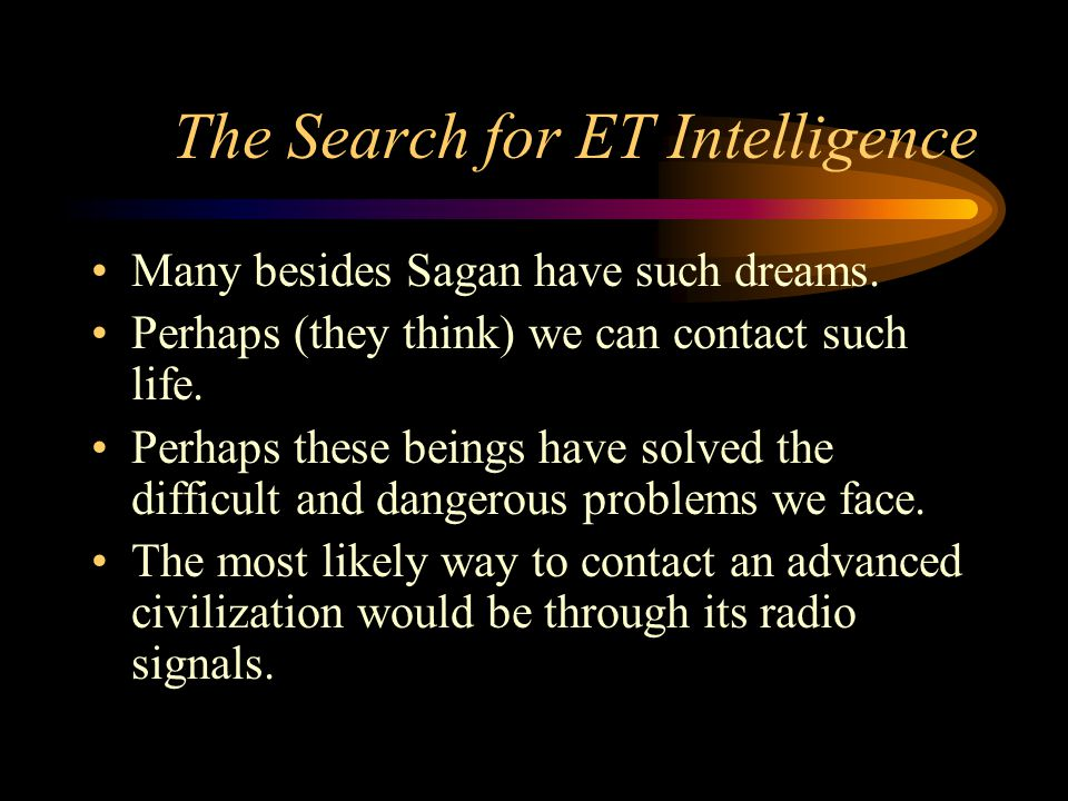 Sagan on Recognizing an ET Message Strong signal.–Detected by several radiotelescopes.