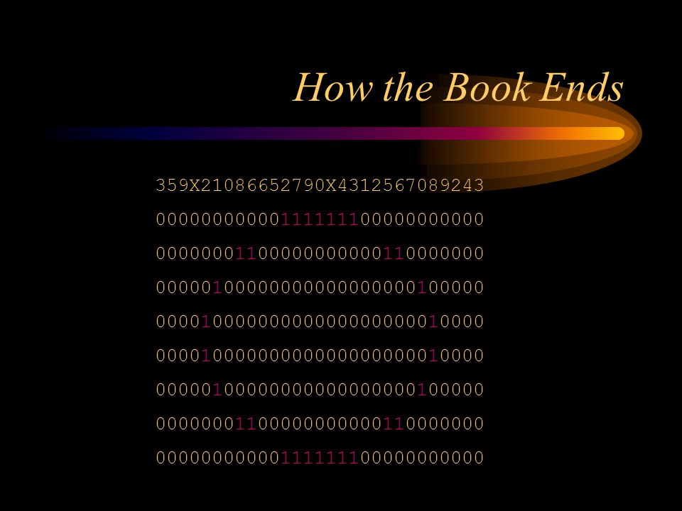 How the Book Ends 359X21086652790X4312567089243 00000000000111111100000000000 00000001100000000000110000000 00000100000000000000000100000 00001000000000000000000010000 00001000000000000000000010000 00000100000000000000000100000 00000001100000000000110000000 00000000000111111100000000000