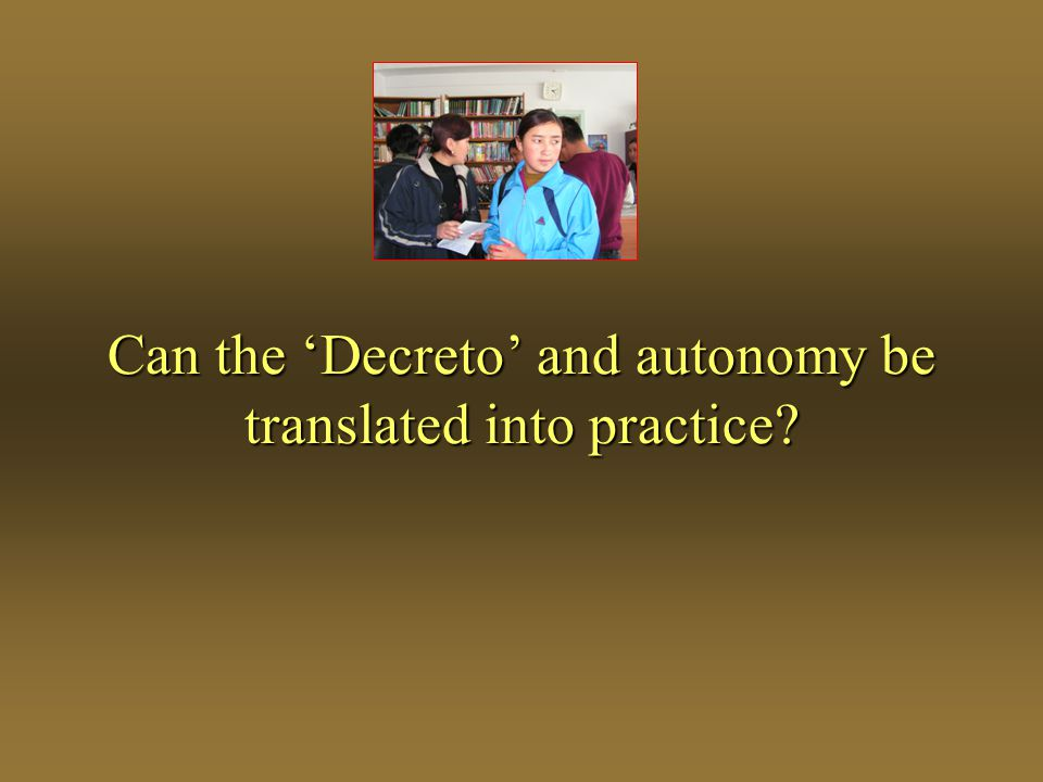 Can the Decreto and autonomy be translated into practice