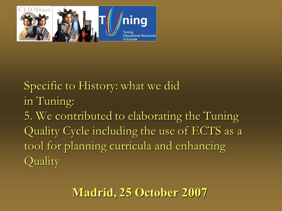 Specific to History: what we did in Tuning: 5.