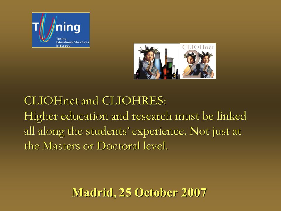 CLIOHnet and CLIOHRES: Higher education and research must be linked all along the students experience.