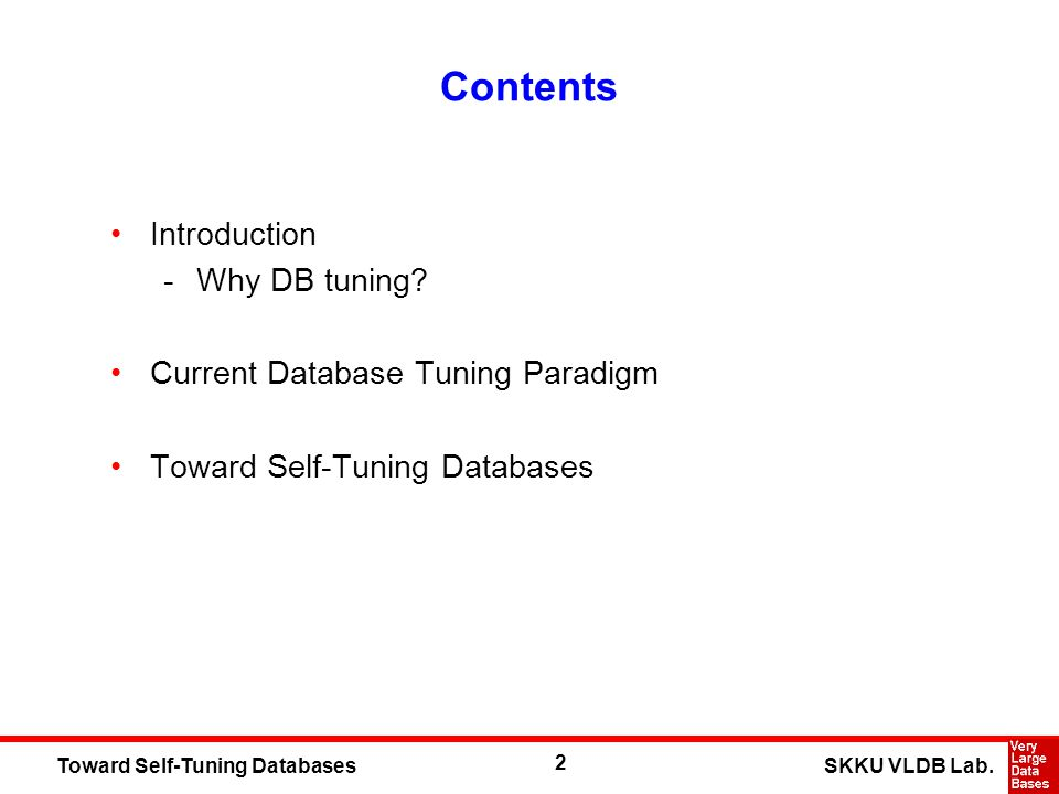 2 SKKU VLDB Lab.Toward Self-Tuning Databases Contents Introduction -Why DB tuning.