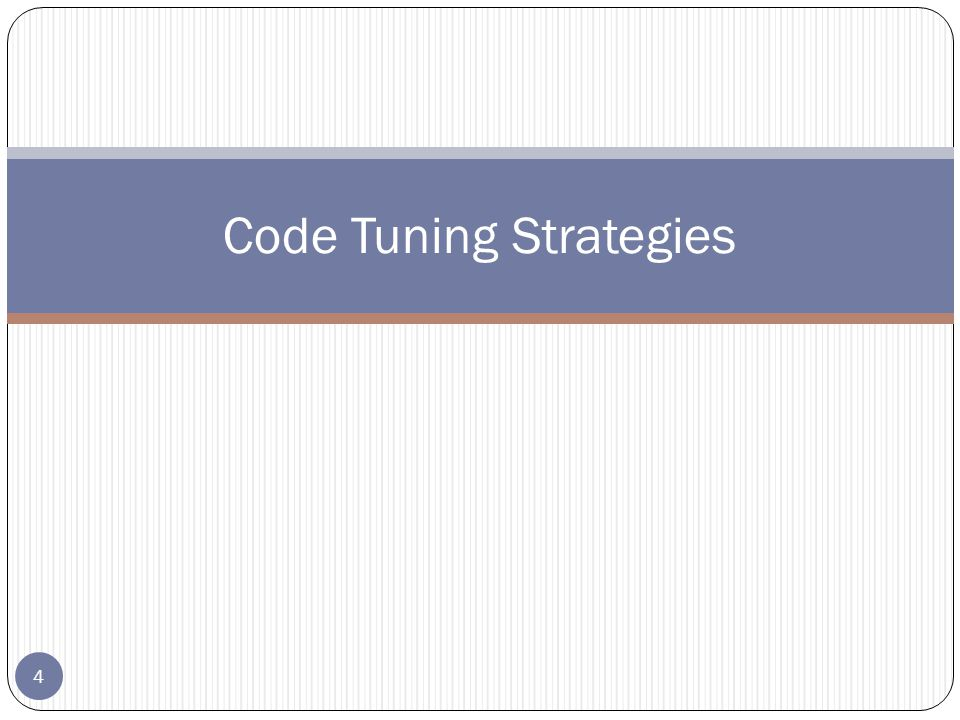 4 Code Tuning Strategies