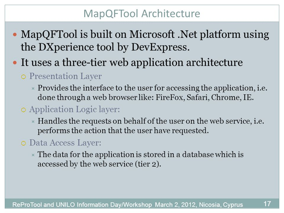 MapQFTool Architecture MapQFTool is built on Microsoft.Net platform using the DXperience tool by DevExpress.
